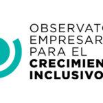 Nuevo posicionamiento del Observatorio Empresarial para el Crecimiento Inclusivo